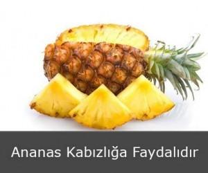 Ananas Kabızlığa Faydalıdır