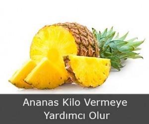 Ananas Kilo Vermeye Yardımcı Olur