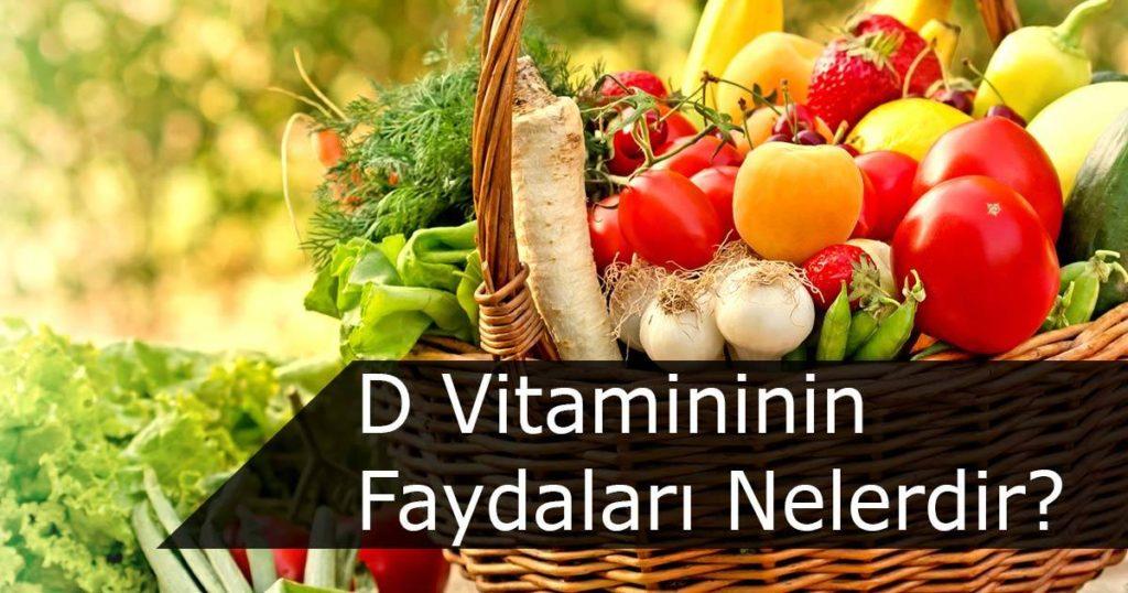D Vitaminin Sağlığa Faydaları