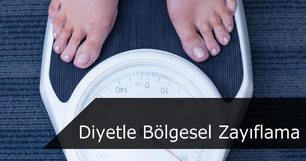 Diyetle Bölgesel Zayıflama
